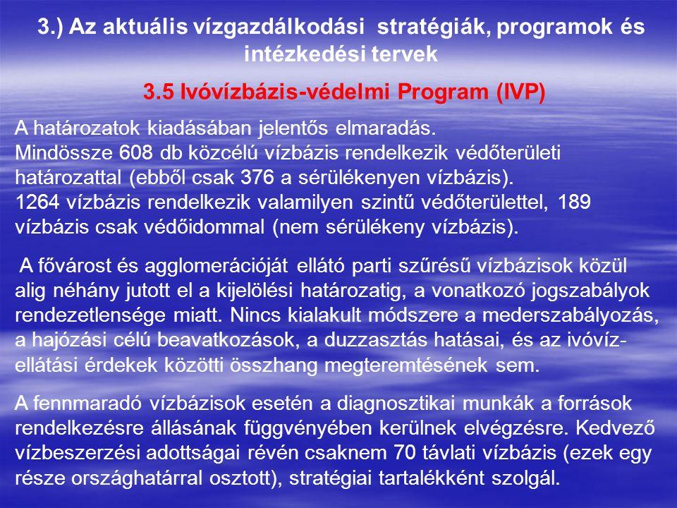3.) Az aktuális vízgazdálkodási stratégiák, programok és intézkedési tervek A határozatok kiadásában jelentős elmaradás.