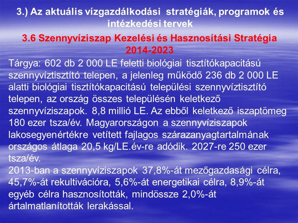 3.) Az aktuális vízgazdálkodási stratégiák, programok és intézkedési tervek Tárgya: 602 db 2 000 LE feletti biológiai tisztítókapacitású szennyvíztisz
