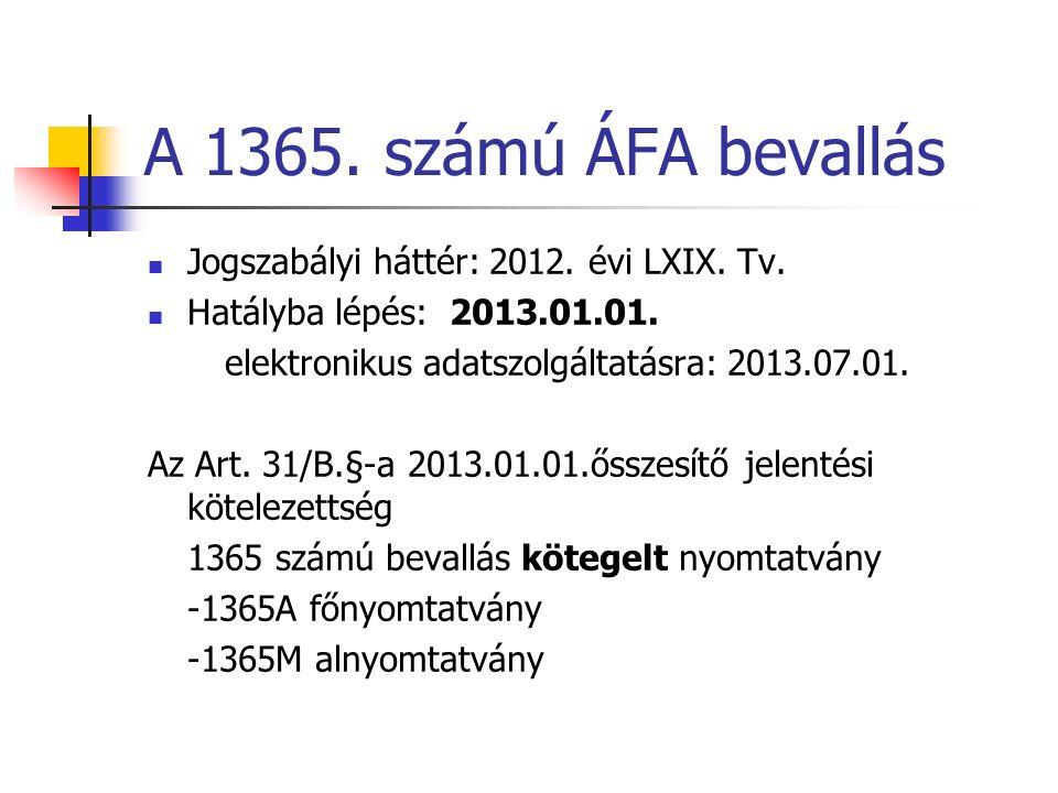 A 1365. számú ÁFA bevallás Jogszabályi háttér: 2012.
