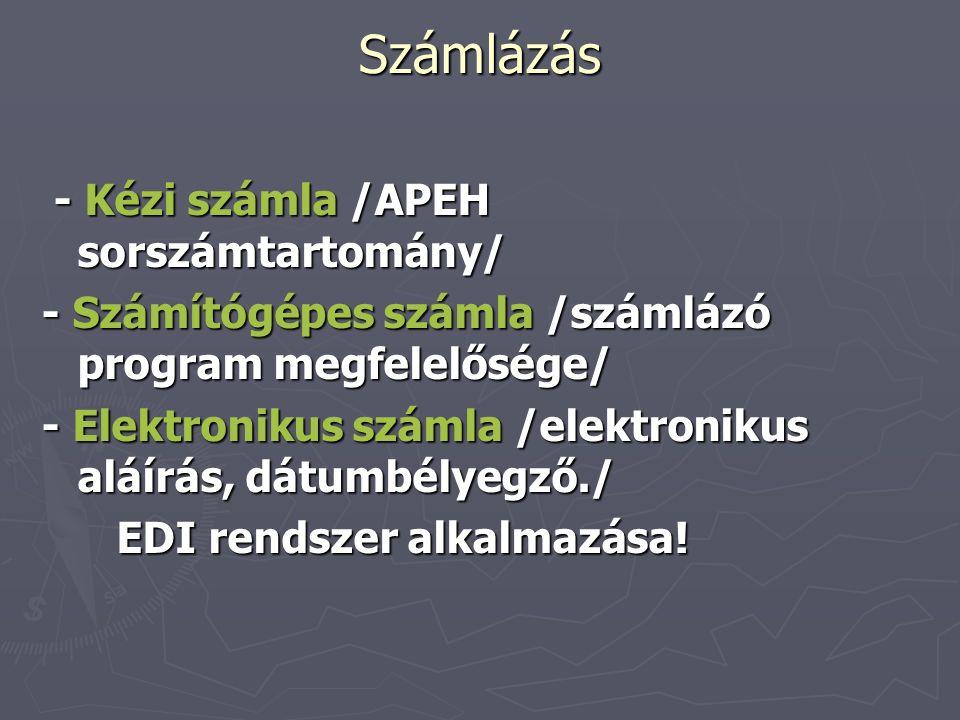 Számlázás - Kézi számla /APEH sorszámtartomány/ - Kézi számla /APEH sorszámtartomány/ - Számítógépes számla /számlázó program megfelelősége/ - Elektro
