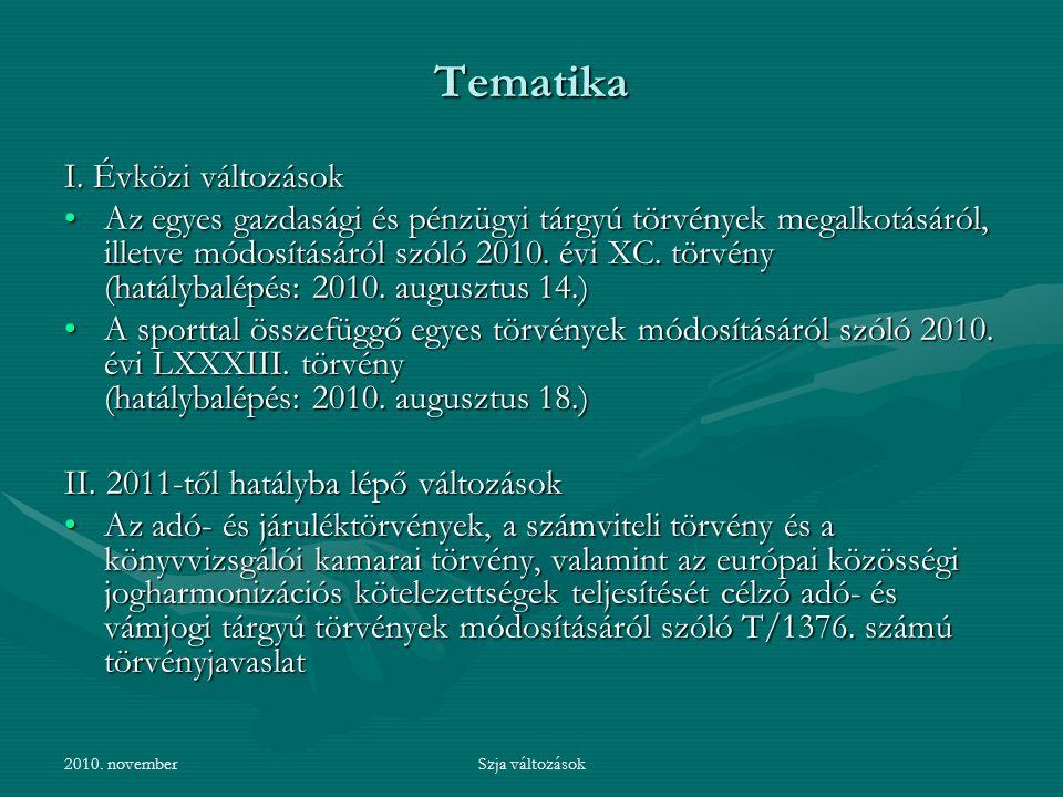 2010. novemberSzja változások Tematika I.