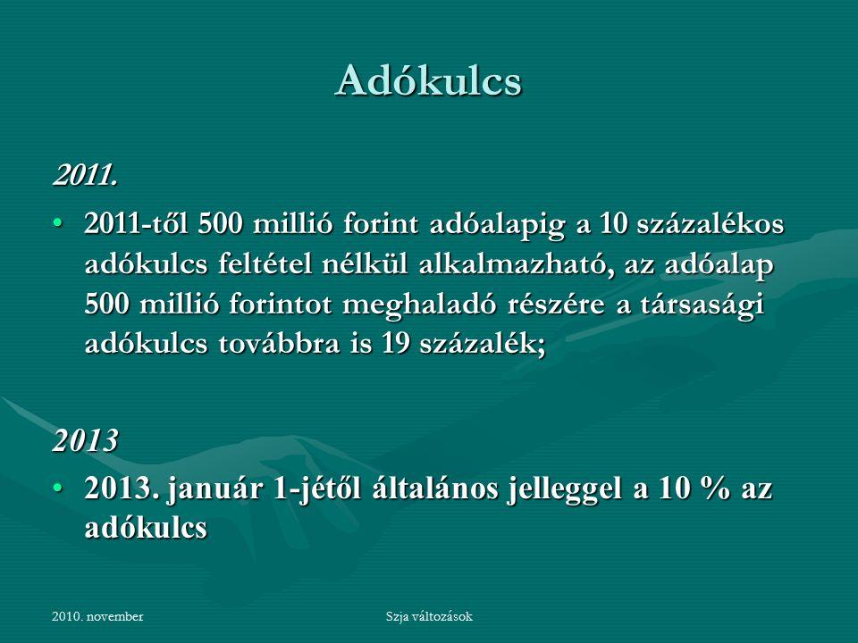 2010. novemberSzja változások Adókulcs 2011.