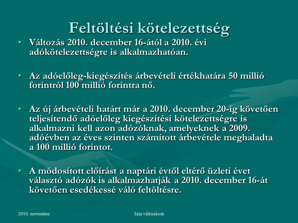 2010. novemberSzja változások Feltöltési kötelezettség Változás 2010.