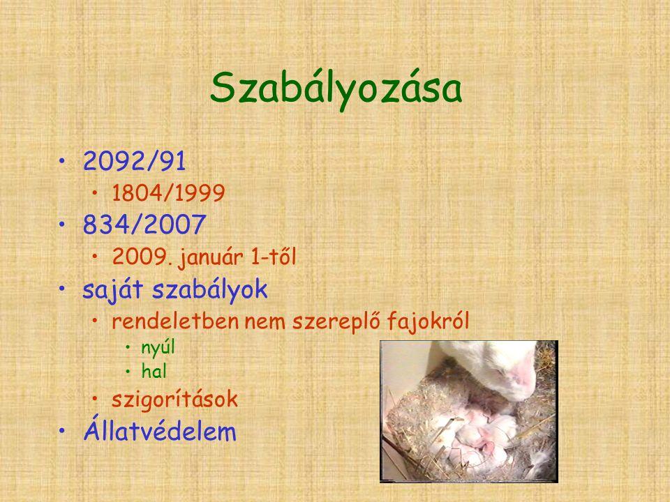 Szabályozása 2092/91 1804/1999 834/2007 2009.