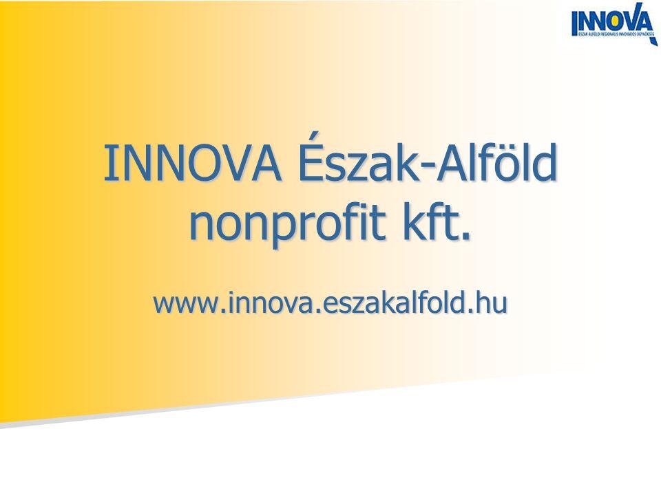 INNOVA Észak-Alföld nonprofit kft. www.innova.eszakalfold.hu
