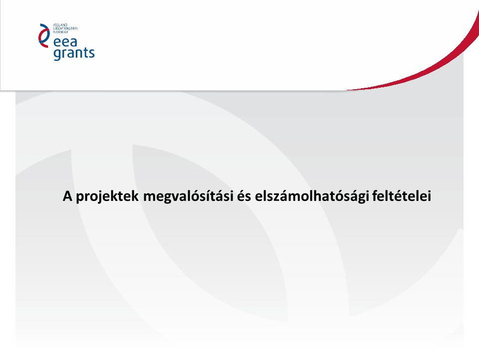 A projektek megvalósítási és elszámolhatósági feltételei