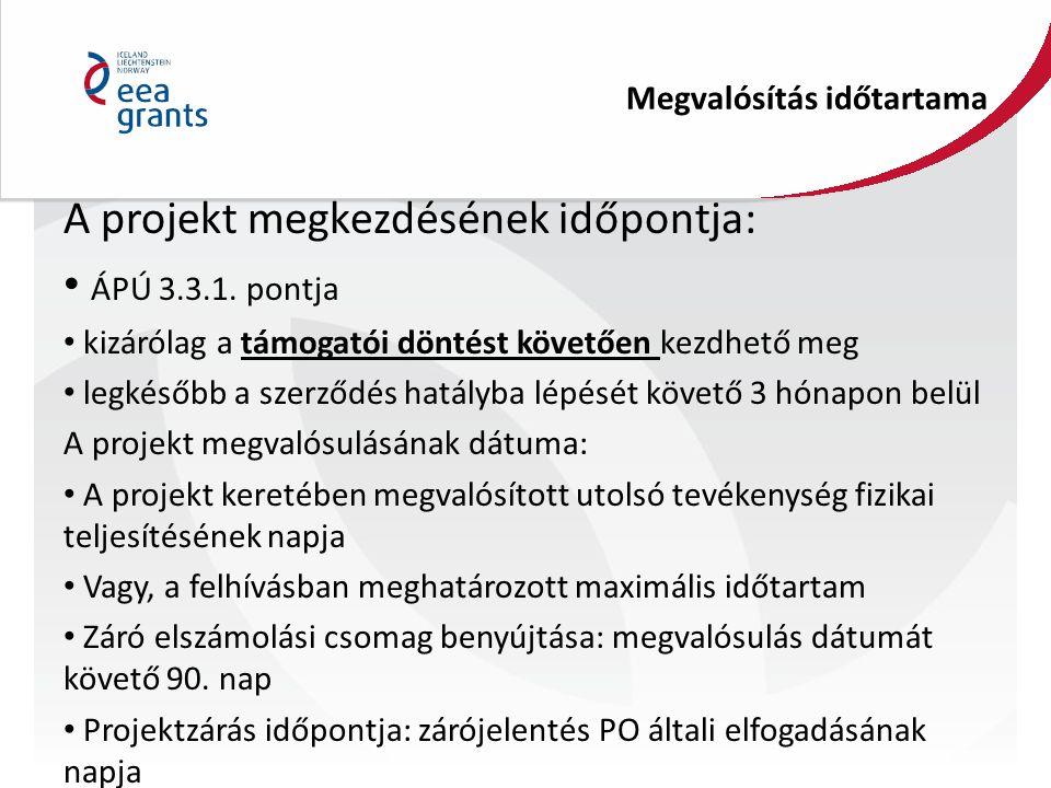 Megvalósítás időtartama A projekt megkezdésének időpontja: ÁPÚ 3.3.1. pontja kizárólag a támogatói döntést követően kezdhető meg legkésőbb a szerződés