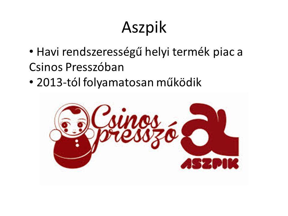 Aszpik Havi rendszerességű helyi termék piac a Csinos Presszóban 2013-tól folyamatosan működik