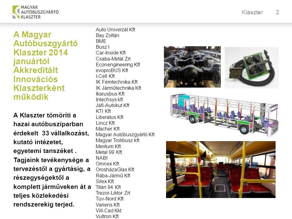 2 A Magyar Autóbuszgyártó Klaszter 2014 januártól Akkreditált Innovációs Klaszterként működik A Klaszter tömöríti a hazai autóbusziparban érdekelt 33 vállalkozást, kutató intézetet, egyetemi tanszéket.