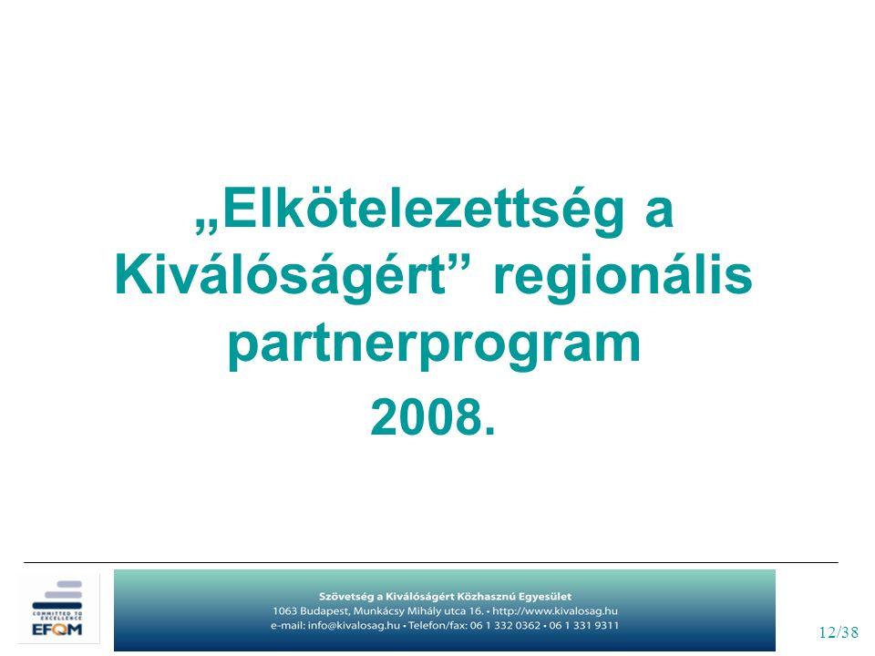"""12/38 """"Elkötelezettség a Kiválóságért"""" regionális partnerprogram 2008."""