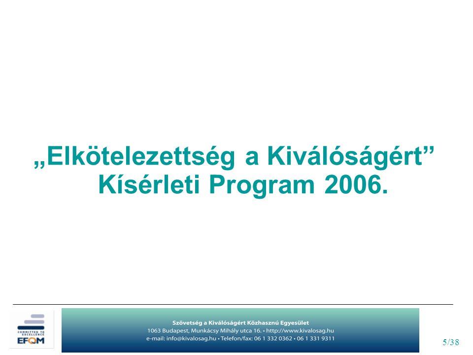 """5/38 """"Elkötelezettség a Kiválóságért Kísérleti Program 2006."""