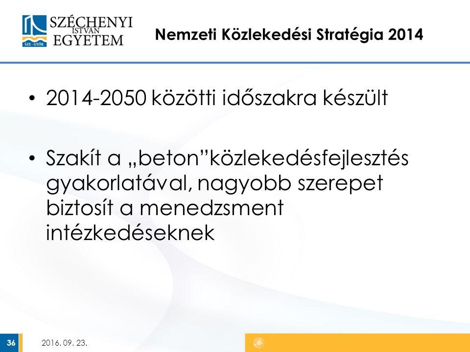 """Nemzeti Közlekedési Stratégia 2014 2014-2050 közötti időszakra készült Szakít a """"beton közlekedésfejlesztés gyakorlatával, nagyobb szerepet biztosít a menedzsment intézkedéseknek 2016."""