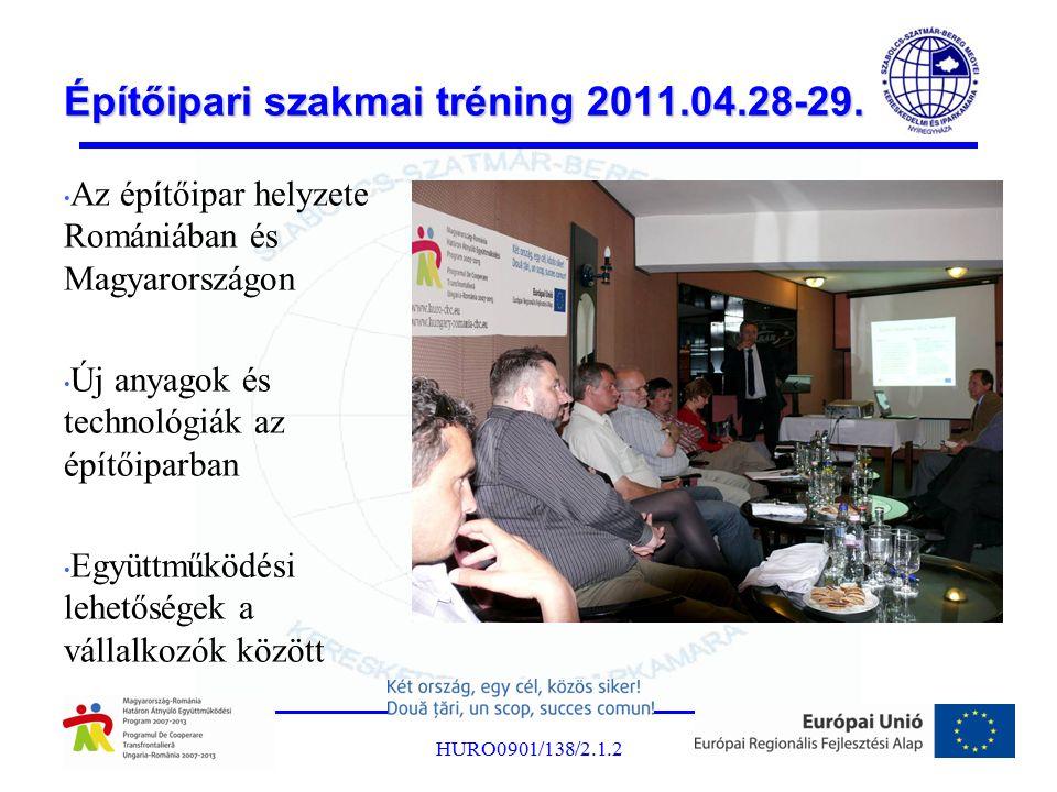 Építőipari szakmai tréning 2011.04.28-29. Az építőipar helyzete Romániában és Magyarországon Új anyagok és technológiák az építőiparban Együttműködési