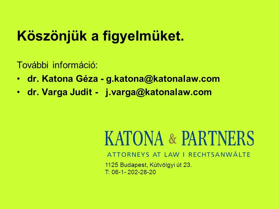 Köszönjük a figyelmüket. További információ: dr. Katona Géza- g.katona@katonalaw.com dr.