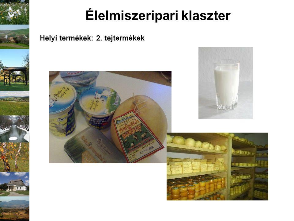 Helyi termékek: 2. tejtermékek Élelmiszeripari klaszter