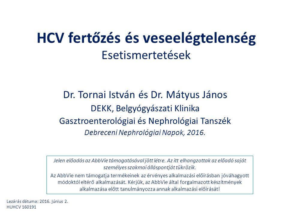 HCV fertőzés és veseelégtelenség Esetismertetések Dr.