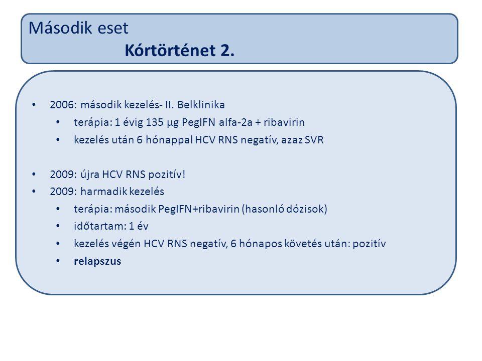 Második eset Kórtörténet 2. 2006: második kezelés- II.