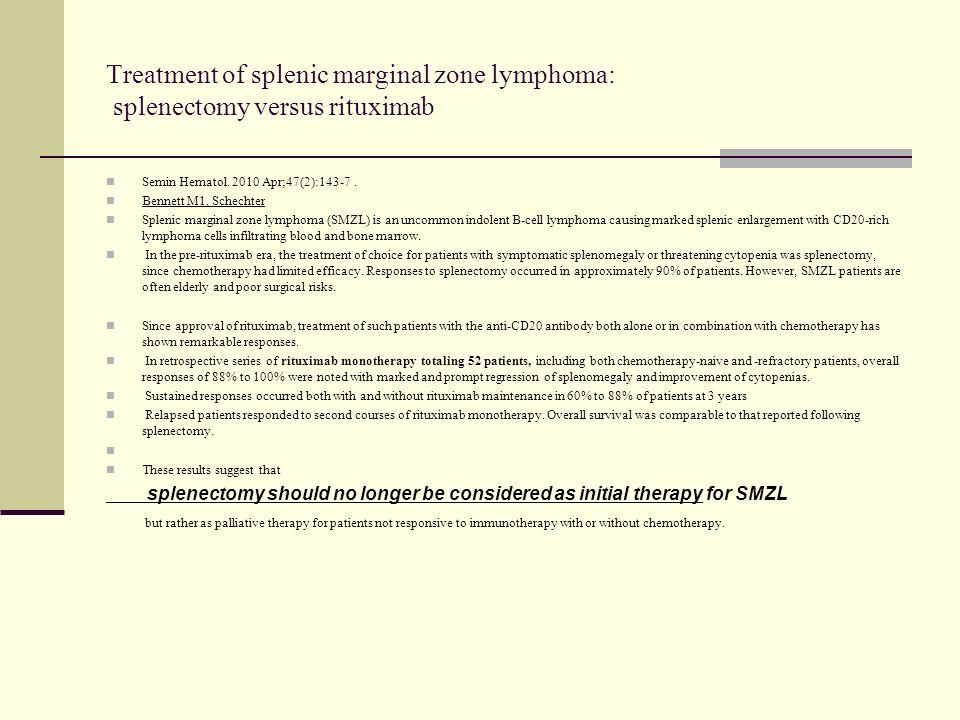 Treatment of splenic marginal zone lymphoma: splenectomy versus rituximab Semin Hematol.