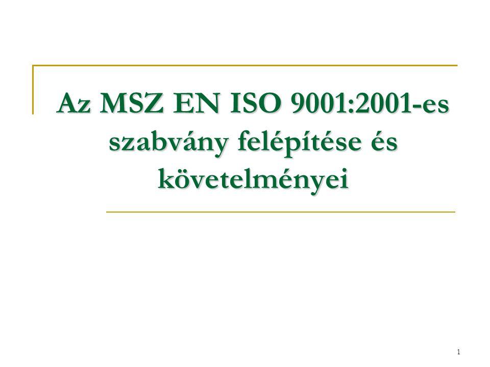 1 Az MSZ EN ISO 9001:2001-es szabvány felépítése és követelményei