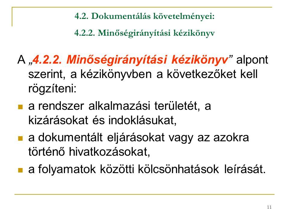 """11 4.2. Dokumentálás követelményei: 4.2.2. Minőségirányítási kézikönyv A """"4.2.2."""