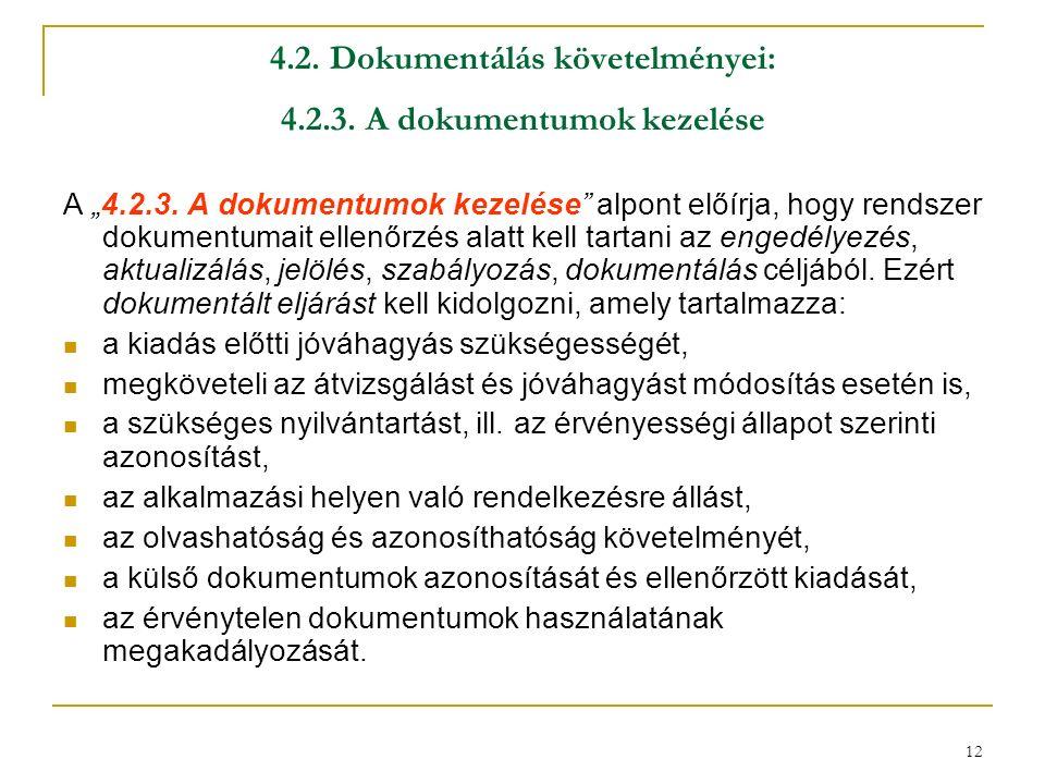 """12 4.2. Dokumentálás követelményei: 4.2.3. A dokumentumok kezelése A """"4.2.3."""