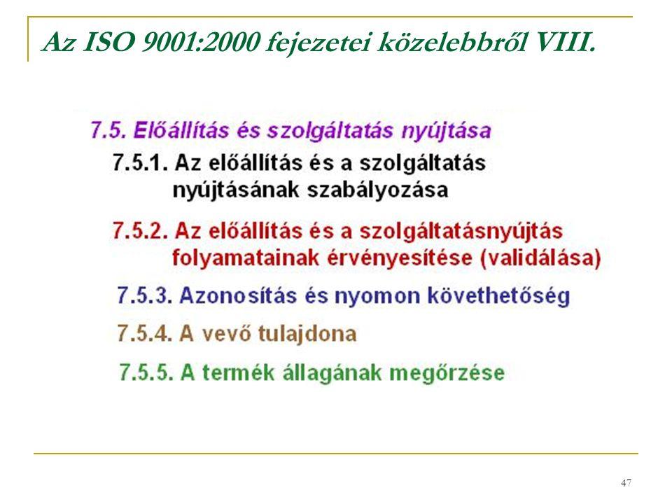 47 Az ISO 9001:2000 fejezetei közelebbről VIII.