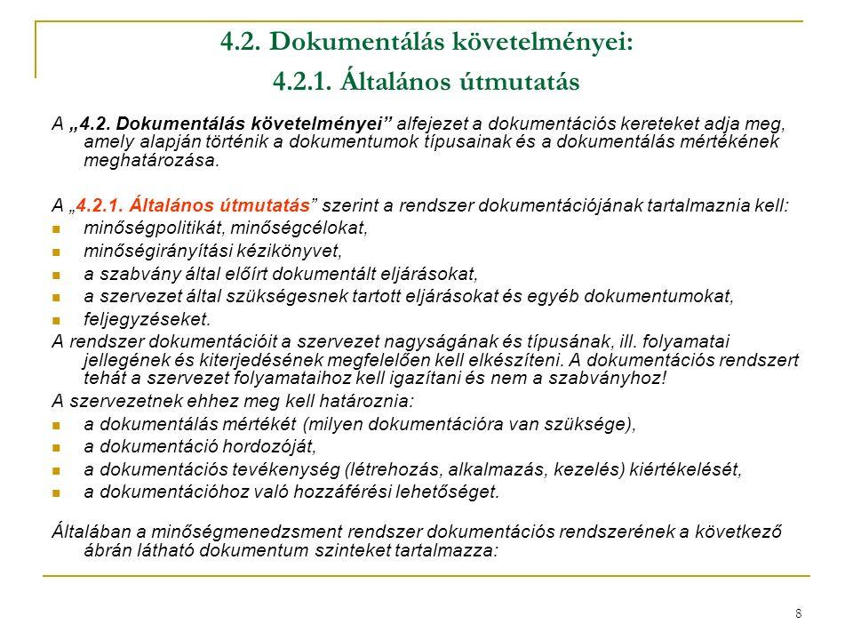 """8 4.2. Dokumentálás követelményei: 4.2.1. Általános útmutatás A """"4.2."""