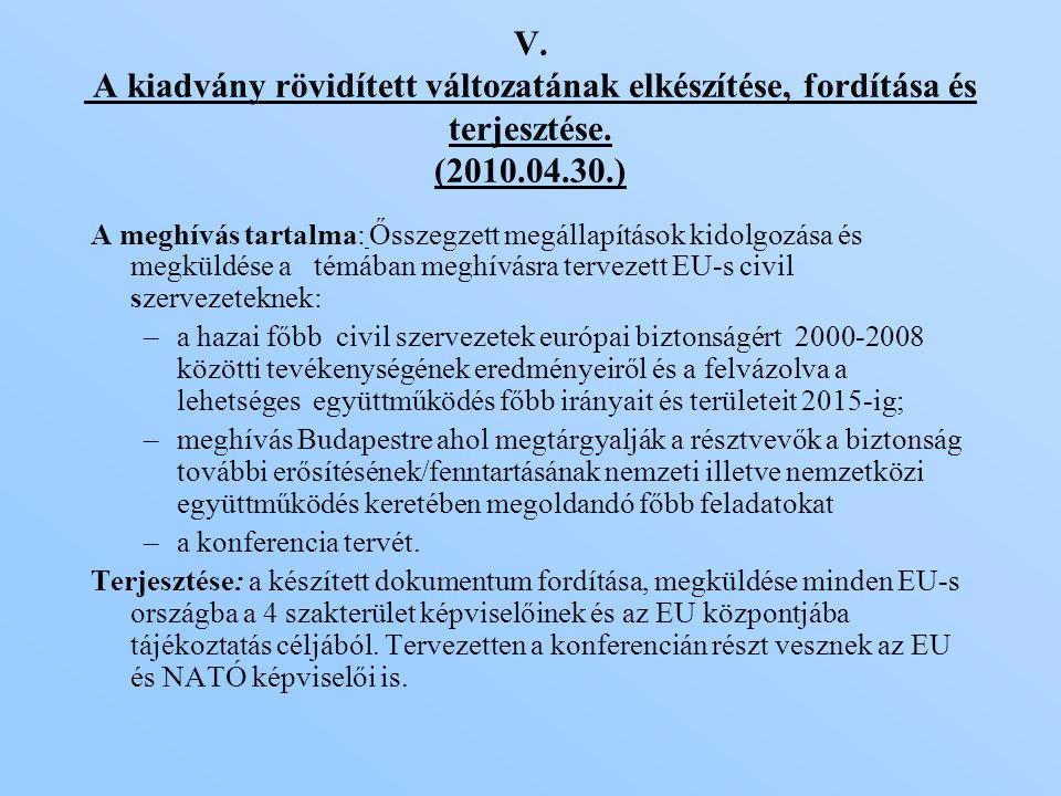 V. A kiadvány rövidített változatának elkészítése, fordítása és terjesztése.