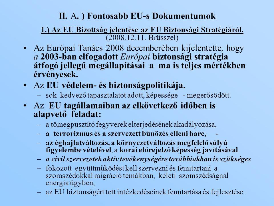 II. A. ) Fontosabb EU-s Dokumentumok 1.) Az EU Bizottság jelentése az EU Biztonsági Stratégiáról.
