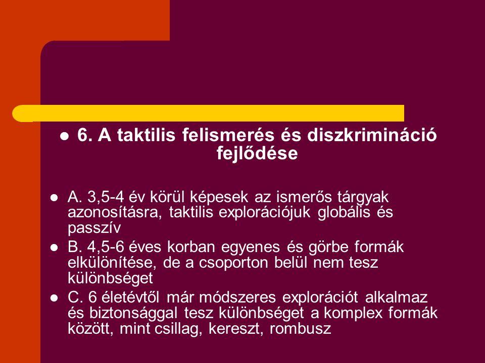 6.A taktilis felismerés és diszkrimináció fejlődése A.