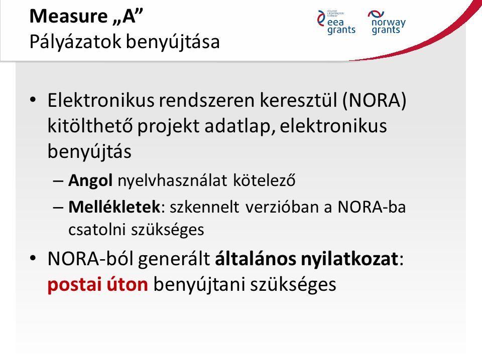 """Measure """"A Pályázatok benyújtása Elektronikus rendszeren keresztül (NORA) kitölthető projekt adatlap, elektronikus benyújtás – Angol nyelvhasználat kötelező – Mellékletek: szkennelt verzióban a NORA-ba csatolni szükséges NORA-ból generált általános nyilatkozat: postai úton benyújtani szükséges"""