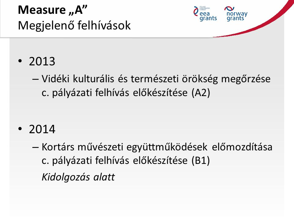 """Measure """"A Pályázati felhívás célja Vidéki kulturális és természeti örökség megőrzése c."""