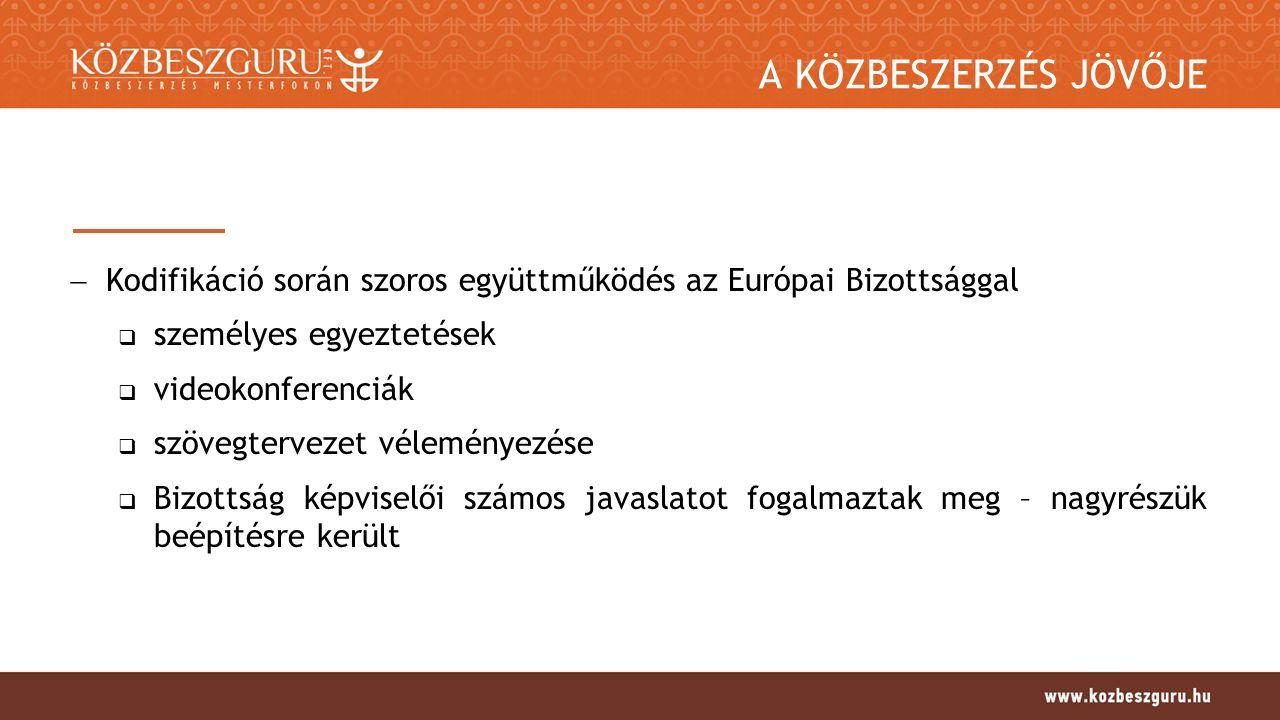A KÖZBESZERZÉS JÖVŐJE 2.Eredmények  Új Kbt. benyújtása az Országgyűlésnek – 2015.