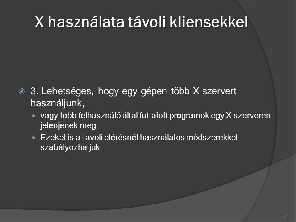 X használata távoli kliensekkel  3.