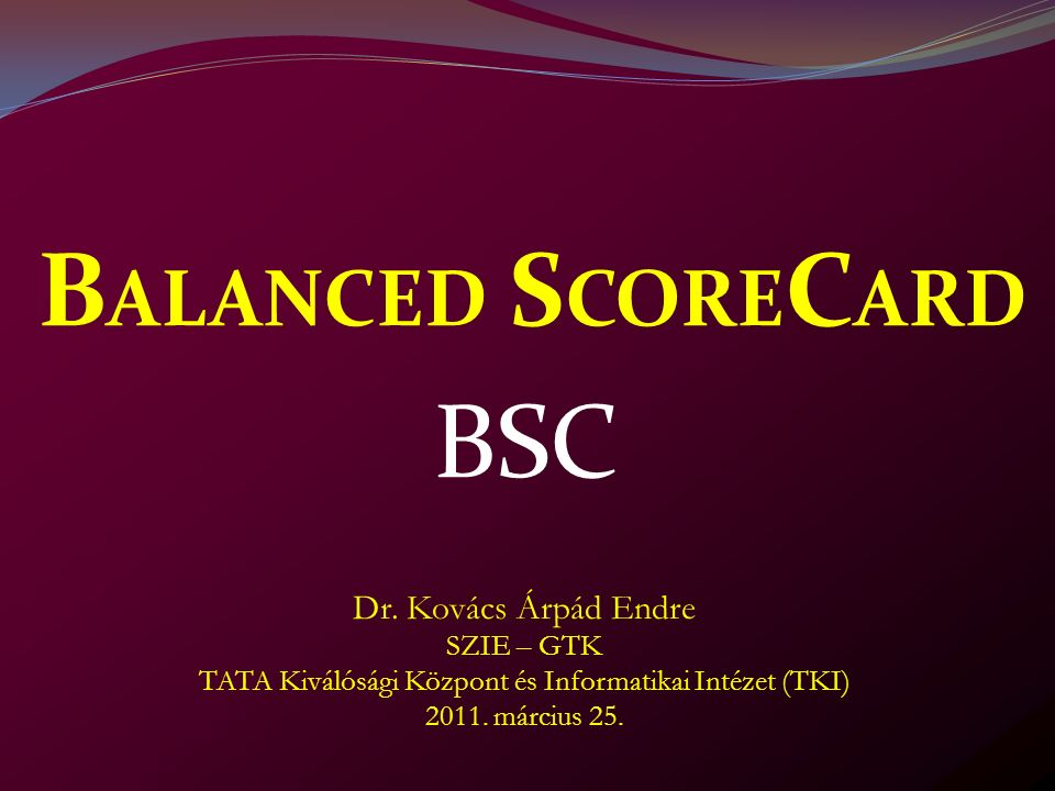B ALANCED S CORE C ARD BSC Dr.