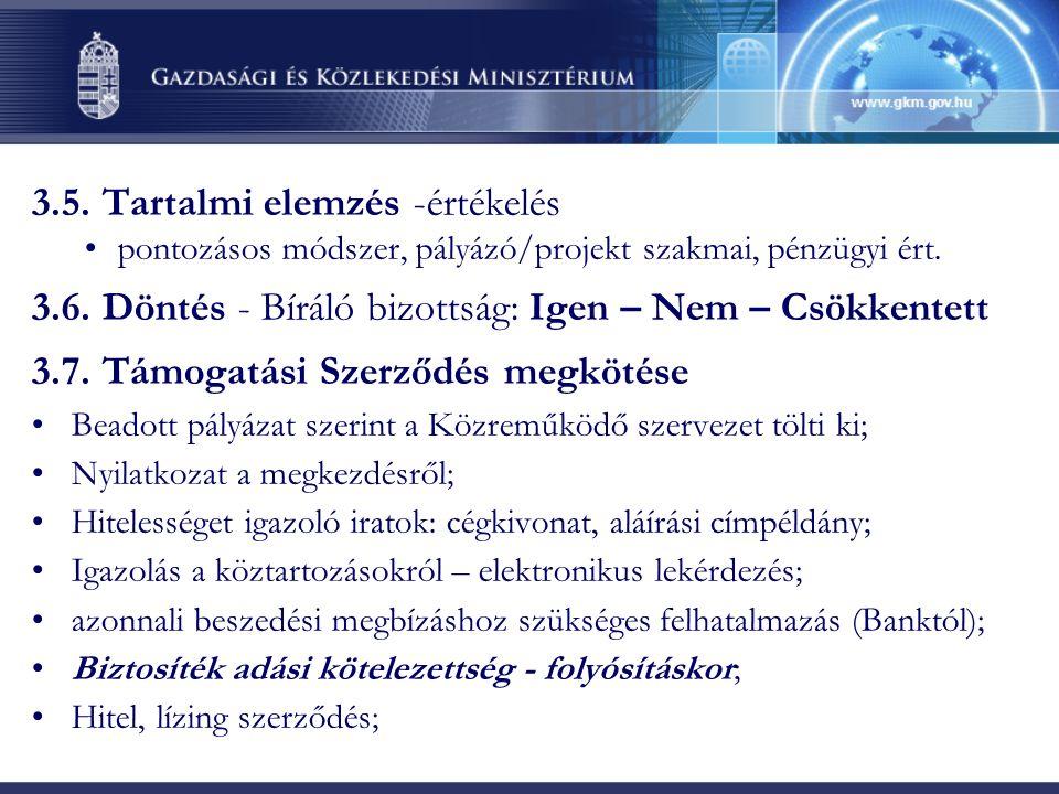 3.5. Tartalmi elemzés -értékelés pontozásos módszer, pályázó/projekt szakmai, pénzügyi ért.