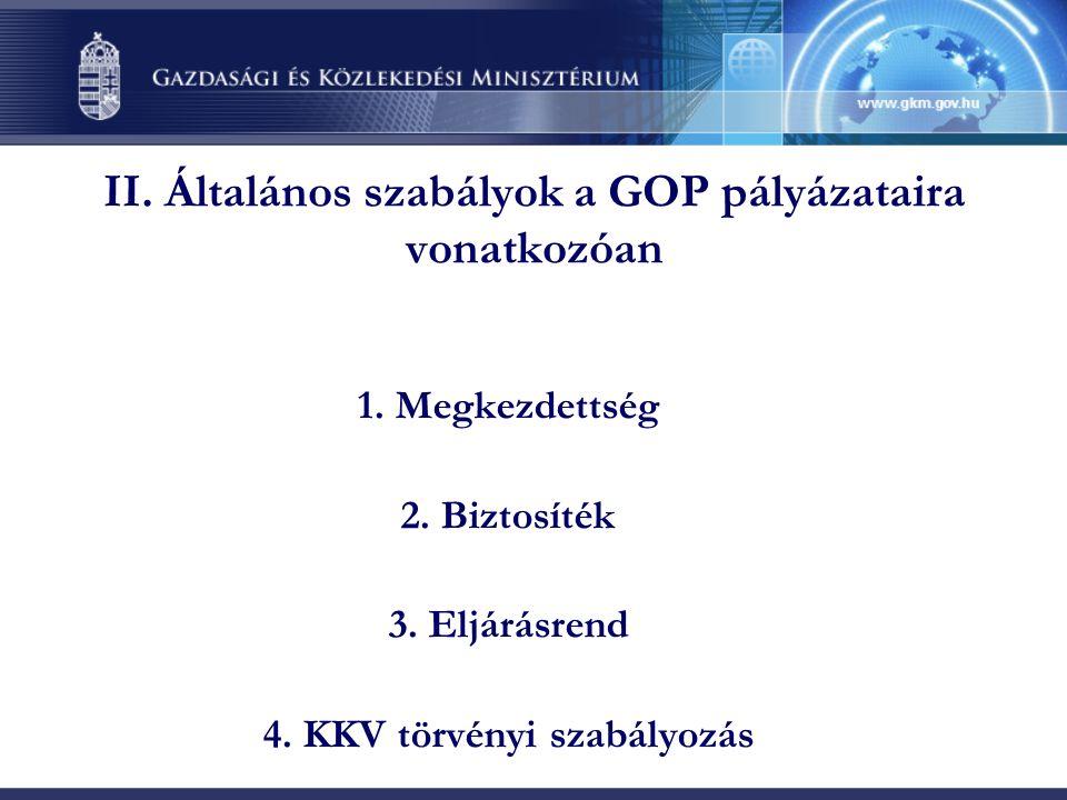 II. Általános szabályok a GOP pályázataira vonatkozóan 1.