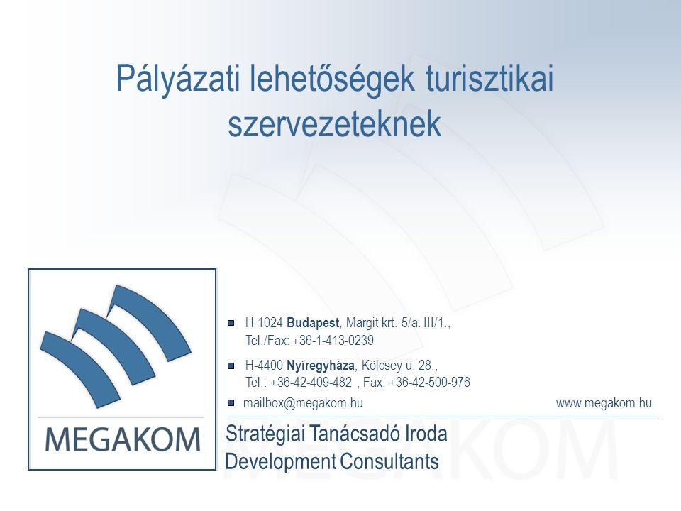 Stratégiai Tanácsadó Iroda www.megakom.hu mailbox@megakom.hu Development Consultants H-4400 Nyíregyháza, Kölcsey u.