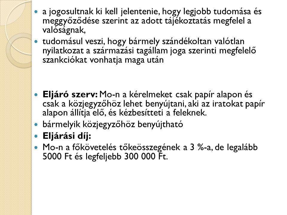 Felülvizsgálat különleges esetekben A kötelezett kérelmére Ha a fizetési meghagyást a 14.