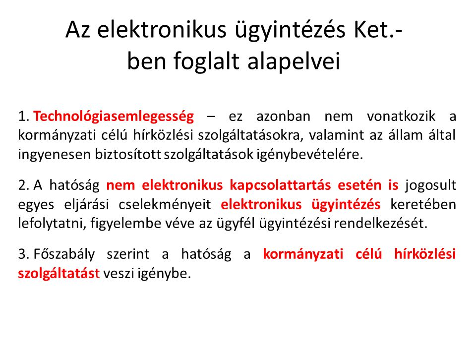 Az elektronikus ügyintézés Ket.- ben foglalt alapelvei 1.