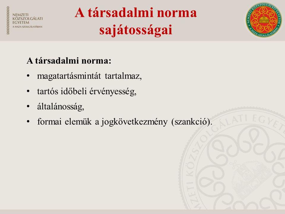 A társadalmi norma: magatartásmintát tartalmaz, tartós időbeli érvényesség, általánosság, formai elemük a jogkövetkezmény (szankció).