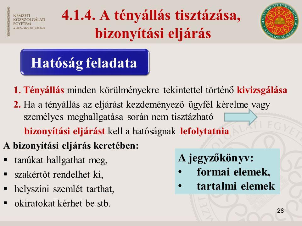4.1.4. A tényállás tisztázása, bizonyítási eljárás 1.