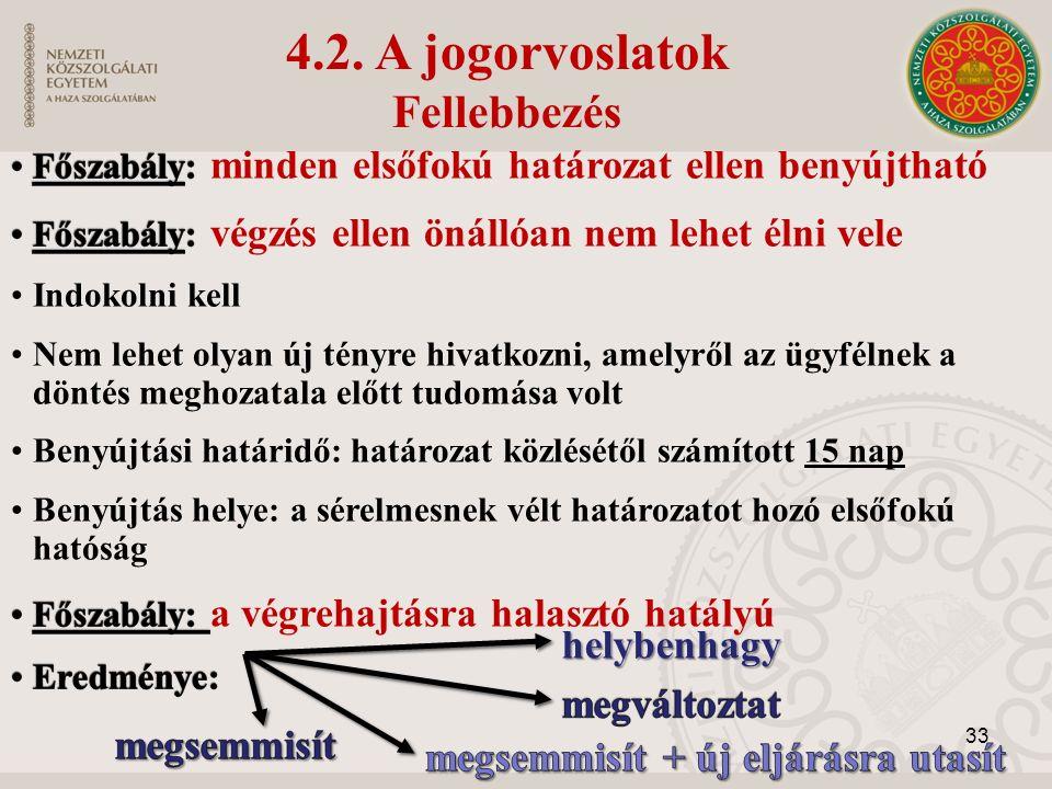 4.2. A jogorvoslatok Fellebbezés helybenhagy 33