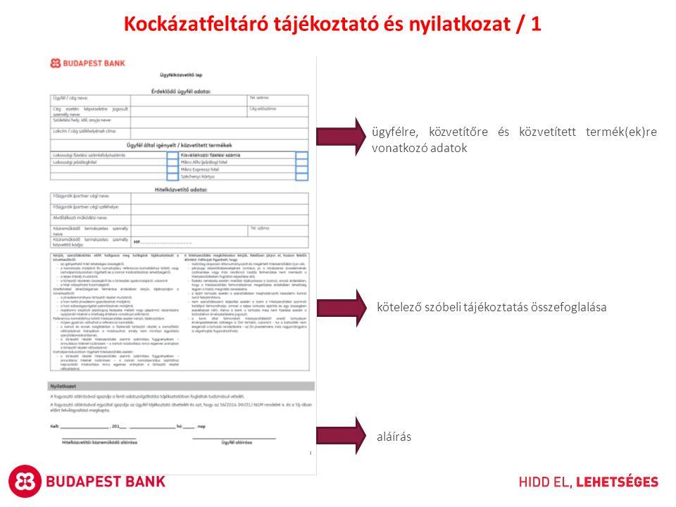 Kockázatfeltáró tájékoztató és nyilatkozat / 1 ügyfélre, közvetítőre és közvetített termék(ek)re vonatkozó adatok kötelező szóbeli tájékoztatás összefoglalása aláírás