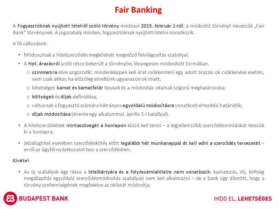 """A Fogyasztóknak nyújtott hitelről szóló törvény módosul 2015. február 1-től, a módosító törvényt nevezzük """"Fair Bank"""" törvénynek. A jogszabály minden,"""