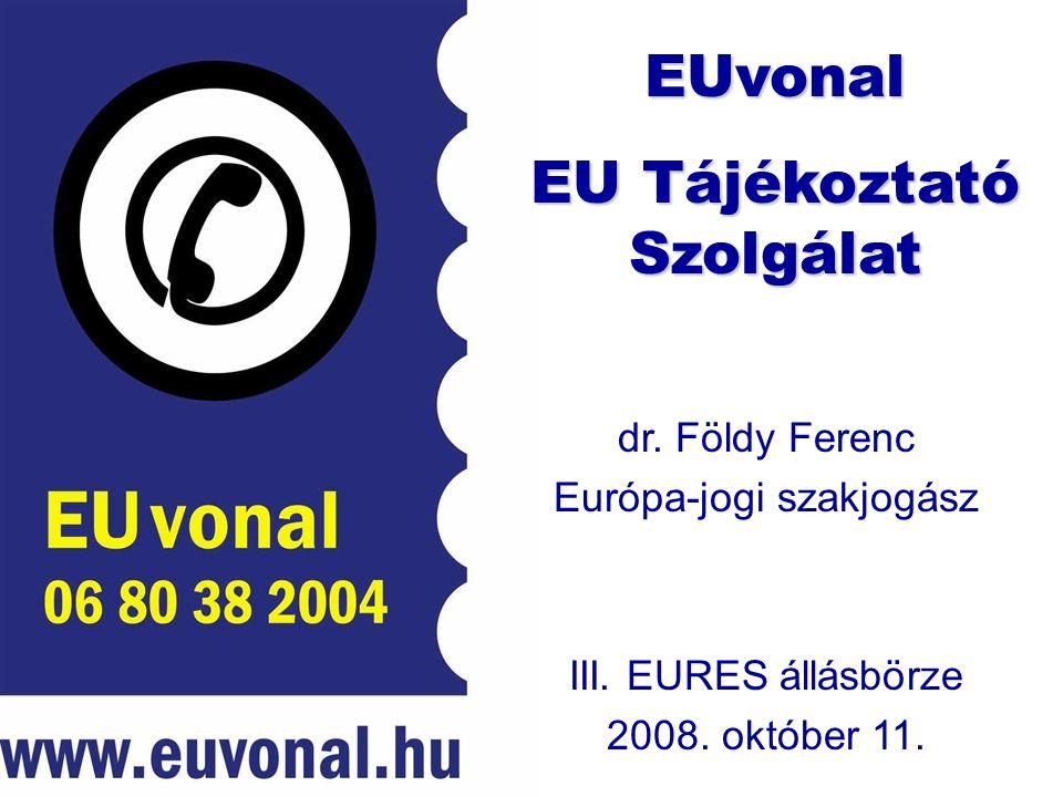 dr. Földy Ferenc Európa-jogi szakjogász III. EURES állásbörze 2008.