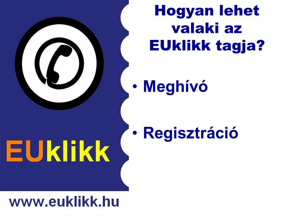 Hogyan lehet valaki az EUklikk tagja Meghívó Regisztráció