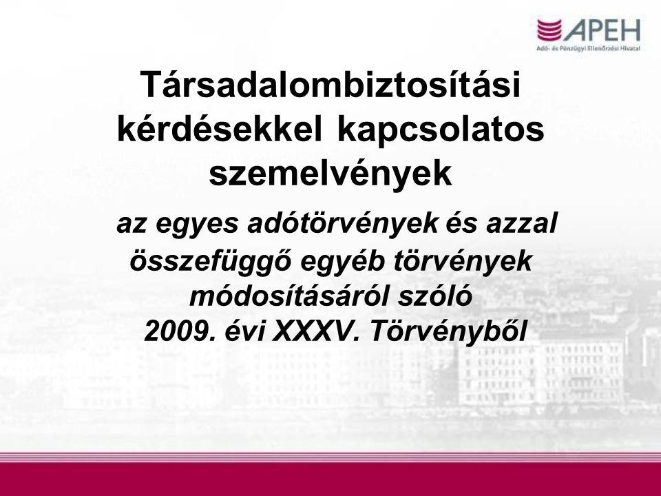 Társadalombiztosítási kérdésekkel kapcsolatos szemelvények az egyes adótörvények és azzal összefüggő egyéb törvények módosításáról szóló 2009. évi XXX