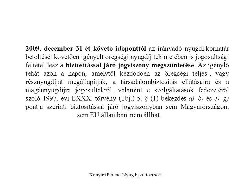 Konyári Ferenc: Nyugdíj változások 2009.