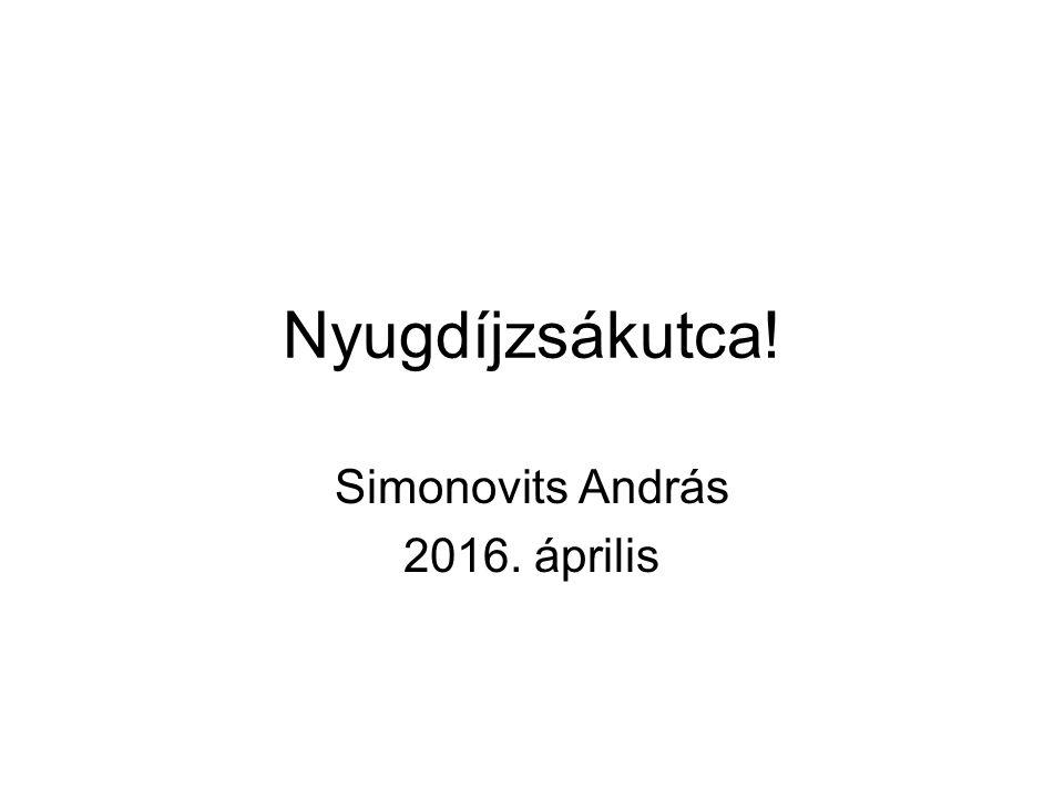 Nyugdíjzsákutca! Simonovits András 2016. április